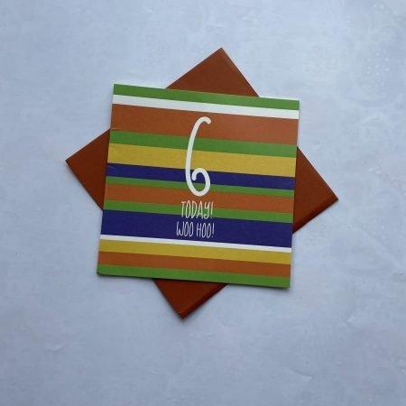 6 Today Woo Hoo Stripes Card