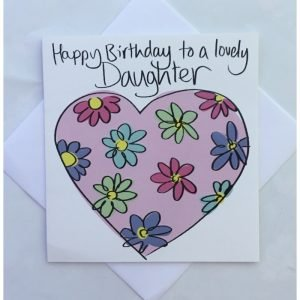 Happy Birthday To A Lovely Daughter Heart & Flowers Card