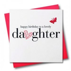 Happy Birthday To A Lovely Daughter Heart & Butterfly Card