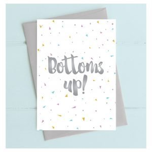 Bottoms Up! Birthday Card