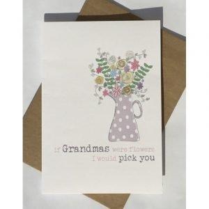 If Grandmas Were Flowers I Would Pick You Birthday Card