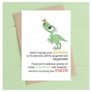 Plenty Of Dinosaurs And Anything That Roars Birthday Card