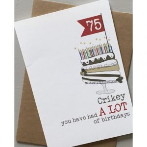 75 Crikey You Have Had A Lot Of Birthdays Card