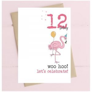 12 Today Woo Hoo Let's Celebrate Flamingo Card