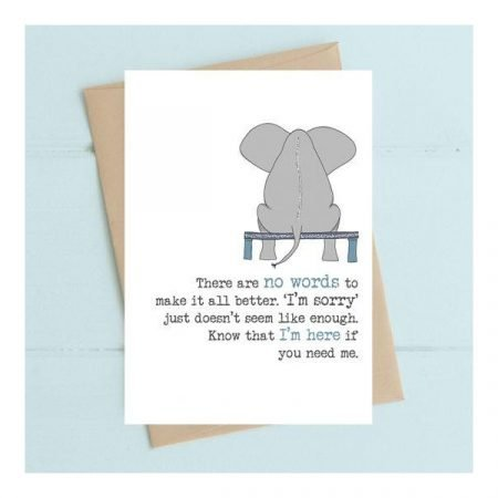 There Are No Words To Make It All Better Card