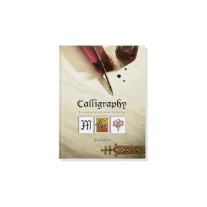 Calligraphy - A Comprehensive Guide Book